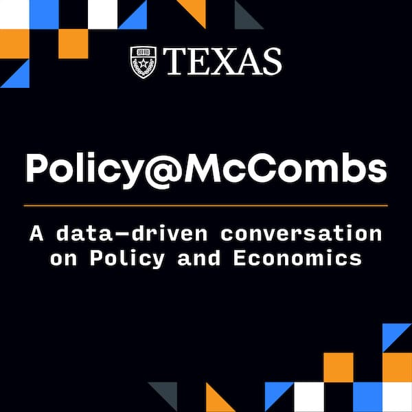 Policy@McCombs Podcast